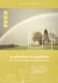 Eric Collard - La physique au quotidien - Petit traité à l'usage des enfants curieux.