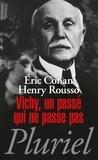 Eric Conan et Henry Rousso - Vichy, un passé qui ne passe pas.