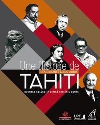 Eric Conte - Une histoire de Tahiti - Des origines à nos jours.