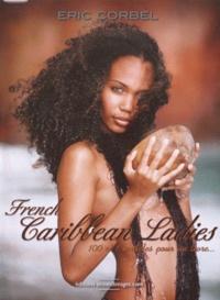 Eric Corbel - French Caribbean Ladies - 100 et 1 modèles pour un livre....