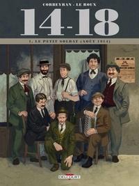 Eric Corbeyran et Etienne Le Roux - 14-18 Tome 1 : Le petit soldat (août 1914).