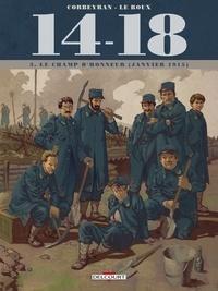 Eric Corbeyran et Etienne Le Roux - 14-18 Tome 3 : Le champ d'honneur (janvier 1915) - Avec un carnet de croquis.