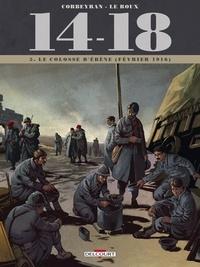 Eric Corbeyran et Etienne Le Roux - 14-18 Tome 5 : Le colosse d'ébène (février 1916).