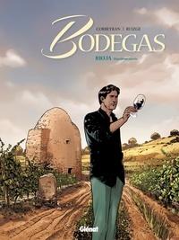 Eric Corbeyran et Francisco Ruizgé - Bodegas - Rioja Tome 2 : .