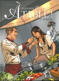 Eric Corbeyran et  Espé - Châteaux Bordeaux - A Table ! Tome 2 : Le second.