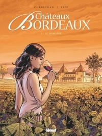 Eric Corbeyran et  Espé - Châteaux Bordeaux Tome 1 : Le domaine.
