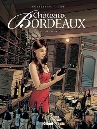 Eric Corbeyran et  Espé - Châteaux Bordeaux Tome 3 : L'amateur.