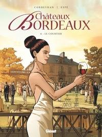 Eric Corbeyran et  Espé - Châteaux Bordeaux Tome 6 : Le courtier.