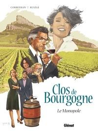Eric Corbeyran et Francisco Ruizgé - Clos de Bourgogne Tome 1 : Le Monopole.