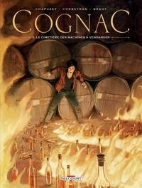 Eric Corbeyran et Jean-Charles Chapuzet - Cognac Tome 3 : Le cimetière des machines à vendanger.