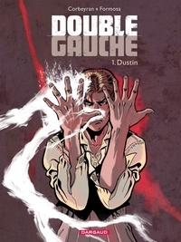 Eric Corbeyran et Gil Formosa - Double Gauche Tome 1 : Dustin.