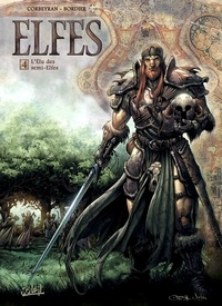 Eric Corbeyran et Jean-Paul Bordier - Elfes Tome 4 : L'élu des semi-elfes.