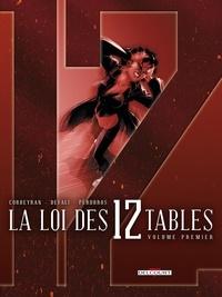 Eric Corbeyran et Djillali Defali - La Loi des 12 Tables Tome 1 : La Mandragore ; Le Cénacle.