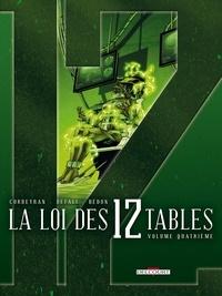 Eric Corbeyran et  Defali - La Loi des 12 Tables Tome 4 : Récit VII - Juillet, Réminiscences , Récit VIII - août, L'Egrégore.