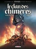 Eric Corbeyran et Michel Suro - Le Clan des Chimères Tome 2 : Bûcher.