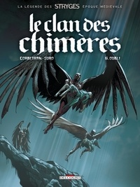 Eric Corbeyran - Le Clan des Chimères Tome 6 : Oubli.