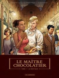 Eric Corbeyran et Bénédicte Gourdon - Le maître chocolatier Tome 1 : La boutique.