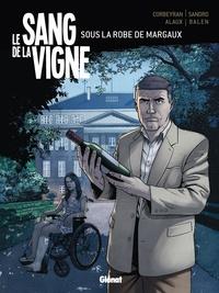 Eric Corbeyran et  Sandro - Le sang de la vigne Tome 3 : Sous la robe de Margaux.