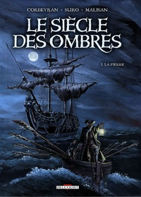 Eric Corbeyran et Michel Suro - Le Siècle des Ombres Tome 1 : La Pierre.