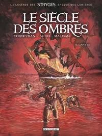 Eric Corbeyran et Michel Suro - Le Siècle des Ombres Tome 2 : L'Antre.