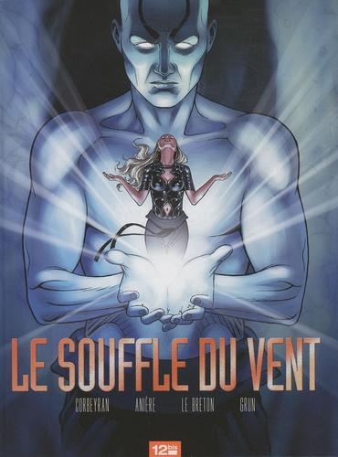 Eric Corbeyran et Stéphane Anière - Le souffle du vent.