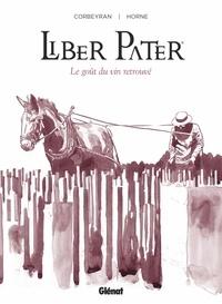 Eric Corbeyran et  Horne - Liber Pater - Le goût du vin retrouvé.