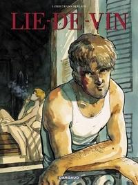 Eric Corbeyran et  Berlion - Lie-de-Vin.