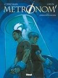 Eric Corbeyran et  Grun - Metronom' Tome 3 : Opération suicide.