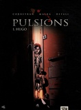 Eric Corbeyran et Richard Malka - Pulsions Tome 1 : Hugo.