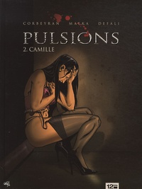 Eric Corbeyran et Richard Malka - Pulsions Tome 2 : Camille.