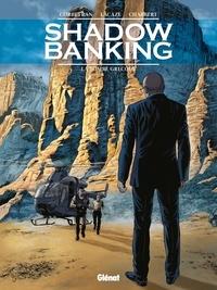 Eric Corbeyran et Sylvain Lacaze - Shadow Banking Tome 3 : La bombe grecque.