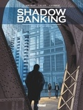 Eric Corbeyran et Sylvain Lacaze - Shadow Banking Tome 4 : Hedge fund blues.
