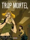 Eric Corbeyran et Amélie Sarn - Trop mortel Tome 2 : .