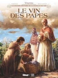 Eric Corbeyran et Brice Goepfert - Vinifera  : Le vin des Papes.