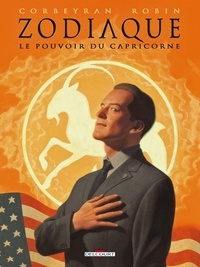 Eric Corbeyran et Alexis Robin - Zodiaque Tome 10 : Le pouvoir du Capricorne.