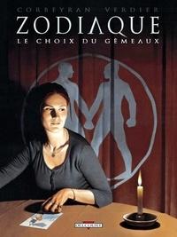 Eric Corbeyran et Sébastien Verdier - Zodiaque Tome 3 : Le choix du gémeaux.