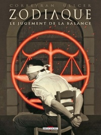 Eric Corbeyran et Guy Delcourt - Zodiaque Tome 7 : Le jugement de la balance.