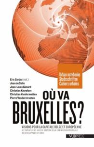 Eric Corijn - Où va Bruxelles ? - Visions pour la capitale belge et européenne.