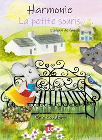 Eric Coudert - Harmonie la petite souris Tome 1 : L'album de famille.