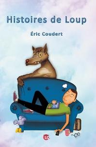 Histoires de loup - Eric Coudert |