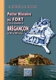 Eric Coulet et E Cordin - Petite histoire du fort et de la seigneurie de Brégançon du XIe au XXe siècle.
