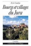 Eric Coulon - Bourgs et villages du Jura.