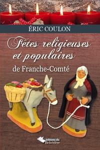 Eric Coulon - Fêtes religieuses et populaires de Franche-Comté.