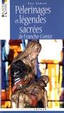 Eric Coulon - Pèlerinages et légendes sacrées de Franche-Comté.