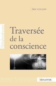 Eric Coulon - Traversée de la conscience.