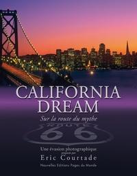 Eric Courtade - California Dream - Sur la route du mythe.