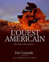 Eric Courtade - L'ouest américain, au bout des pistes.