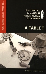 Eric Courtial et James Holin - A table !.