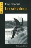 Eric Courtial - Le sécateur.