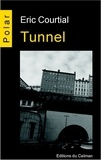 Eric Courtial - Tunnel.